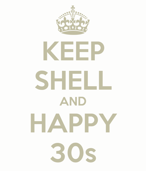 KEEP SHELL AND HAPPY 30s