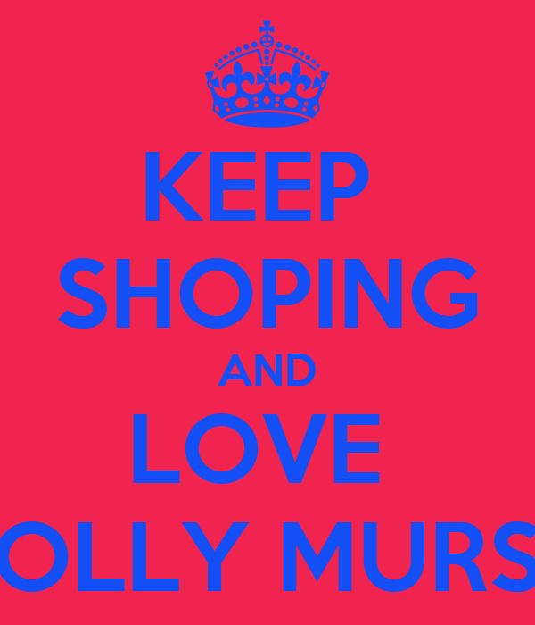KEEP  SHOPING AND LOVE  OLLY MURS