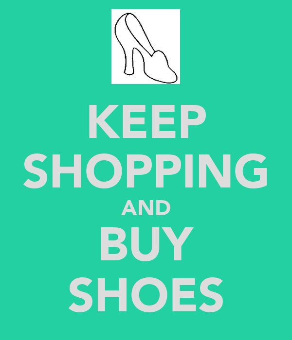 KEEP SHOPPING AND BUY SHOES
