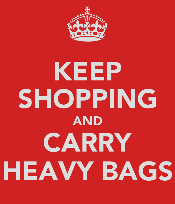 KEEP SHOPPING AND CARRY HEAVY BAGS