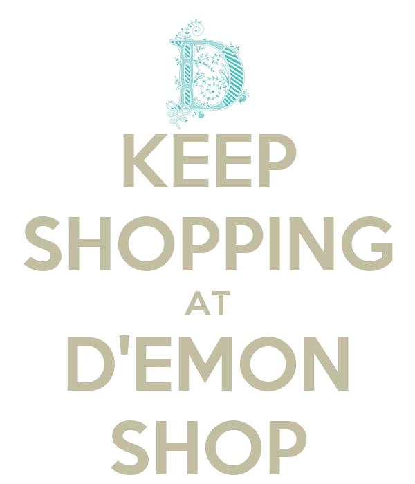 KEEP SHOPPING AT D'EMON SHOP