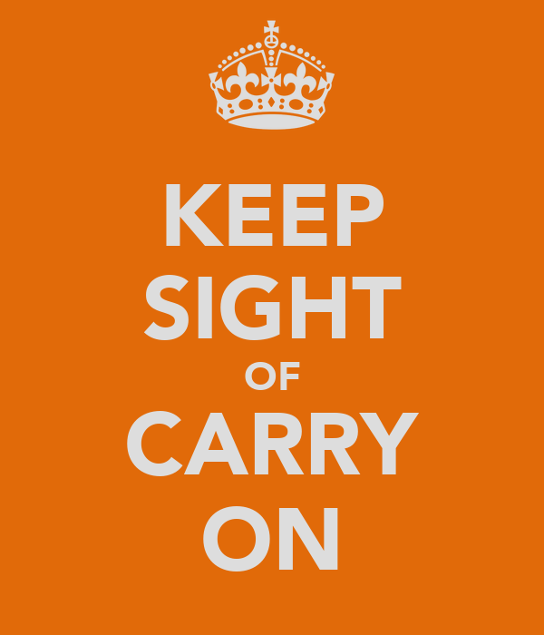 KEEP SIGHT OF CARRY ON