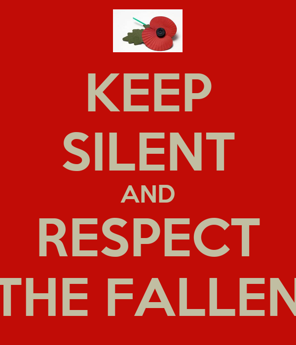 KEEP SILENT AND RESPECT THE FALLEN