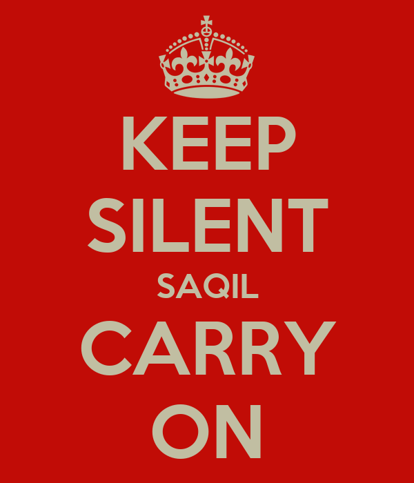 KEEP SILENT SAQIL CARRY ON