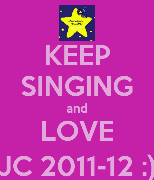 KEEP SINGING and LOVE JC 2011-12 :)