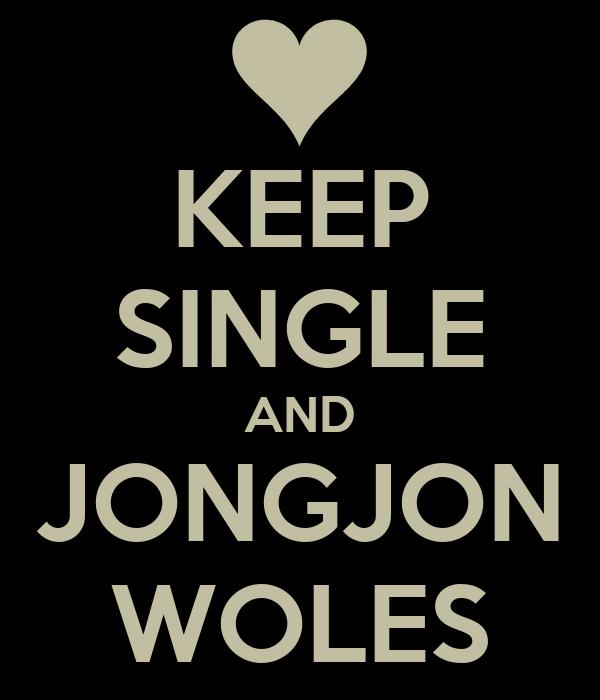 KEEP SINGLE AND JONGJON WOLES