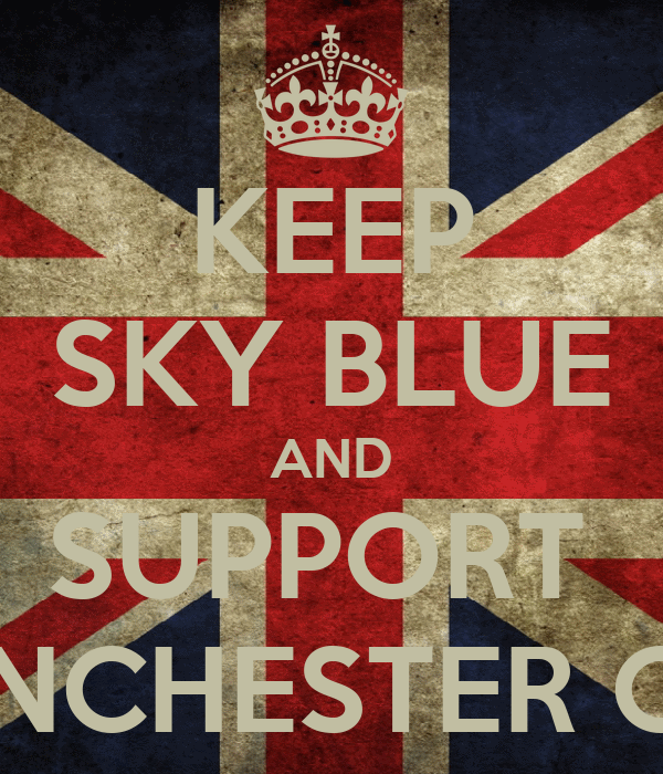 KEEP SKY BLUE AND SUPPORT  MANCHESTER CITY