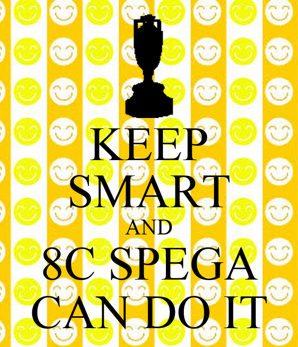 KEEP SMART AND 8C SPEGA CAN DO IT