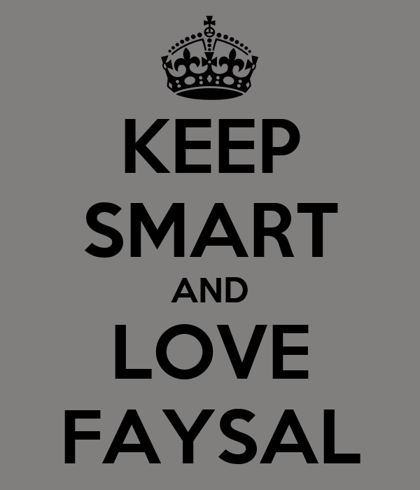 KEEP SMART AND LOVE FAYSAL
