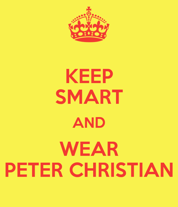 KEEP SMART AND WEAR PETER CHRISTIAN