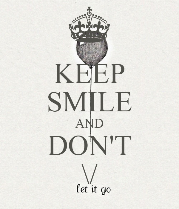KEEP SMILE AND DON'T \/