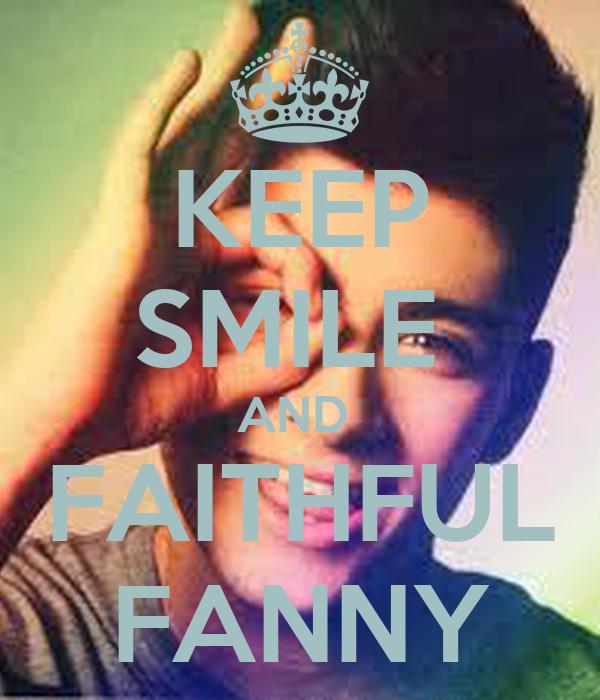 KEEP SMILE  AND  FAITHFUL FANNY