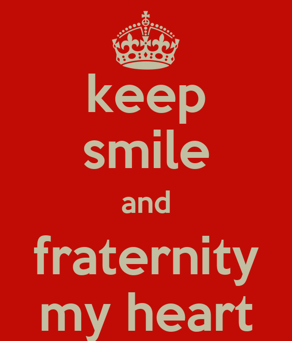 keep smile and fraternity my heart