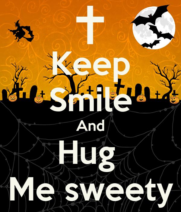 Keep Smile And Hug  Me sweety