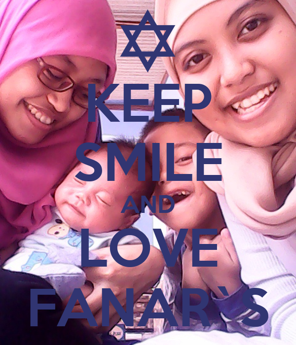 KEEP SMILE AND LOVE FANAR`S