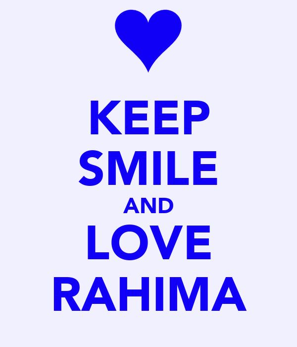 KEEP SMILE AND LOVE RAHIMA