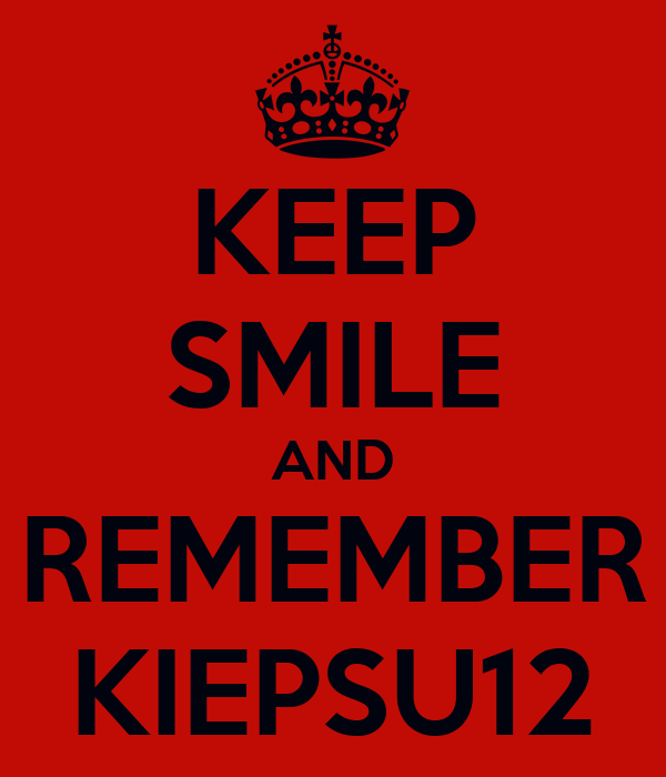 KEEP SMILE AND REMEMBER KIEPSU12