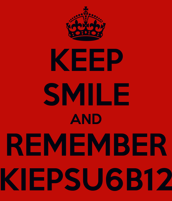 KEEP SMILE AND REMEMBER KIEPSU6B12