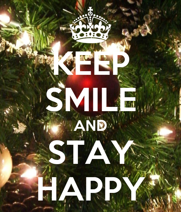 KEEP SMILE AND STAY HAPPY