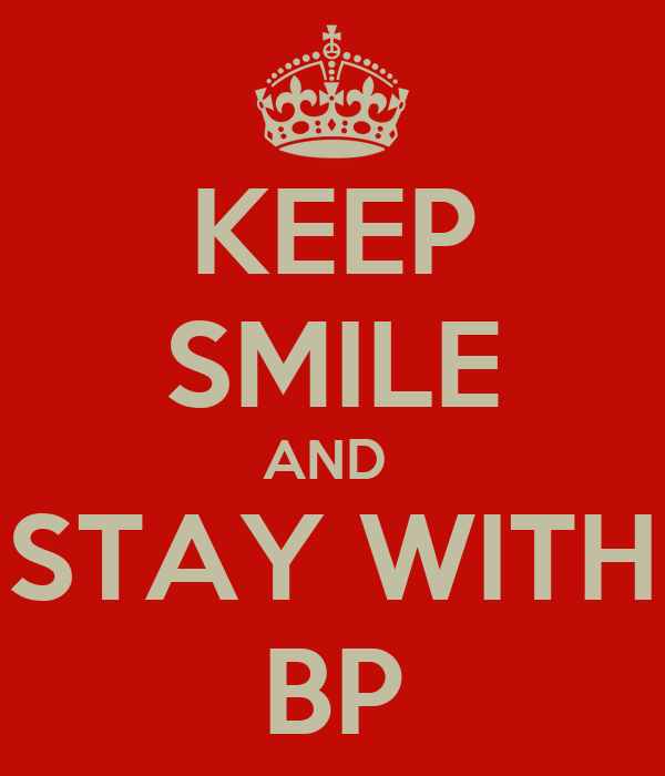 KEEP SMILE AND  STAY WITH BP