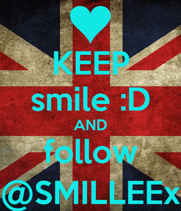 KEEP smile :D AND follow @SMILLEEx