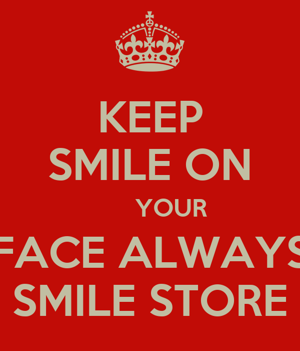 Keep Smile On Your Face Always Smile Store Poster Skwarshi Keep