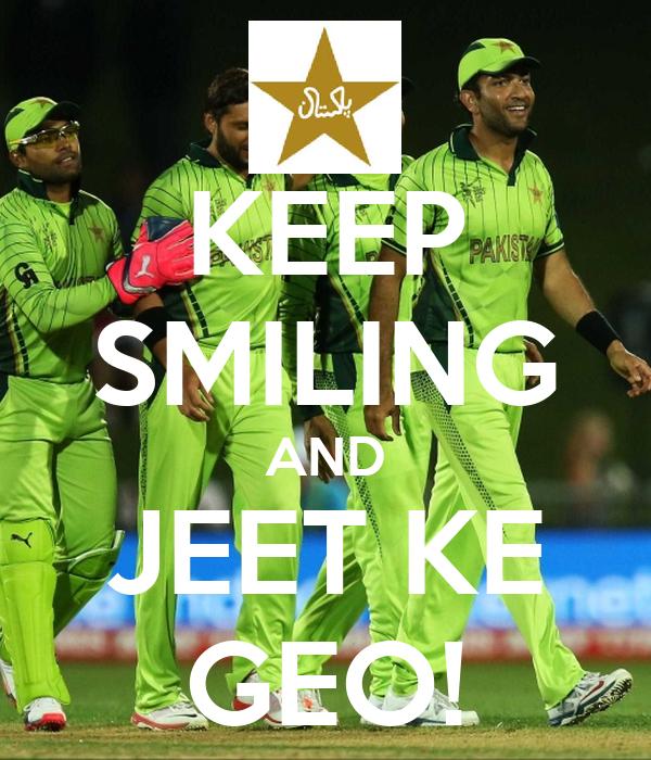 KEEP SMILING AND JEET KE GEO!