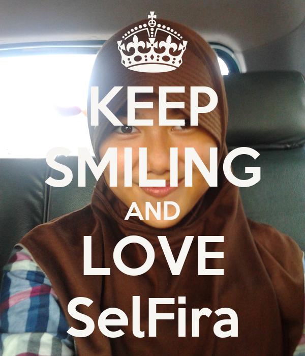 KEEP SMILING AND LOVE SelFira