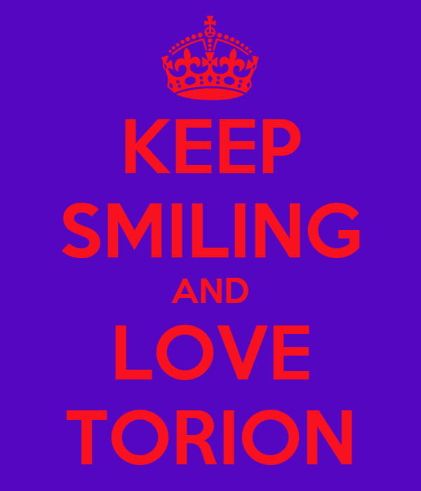 KEEP SMILING AND LOVE TORION