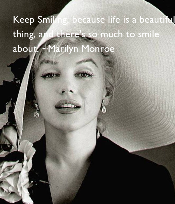 Keep Smiling, because life is a beautiful 