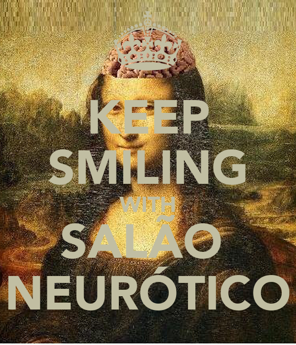 KEEP SMILING WITH SALÃO  NEURÓTICO