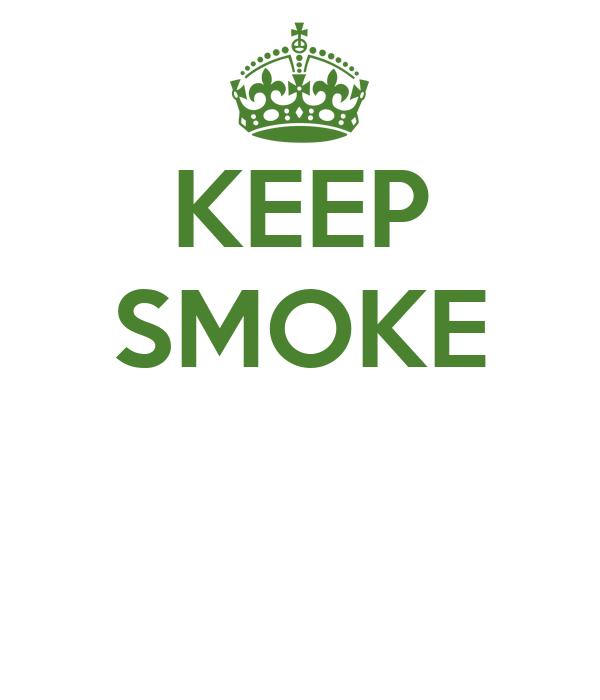 KEEP SMOKE
