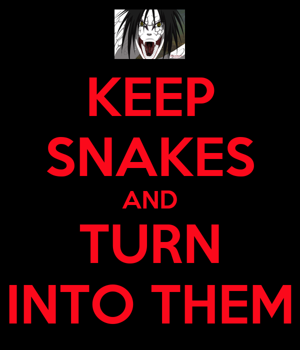 KEEP SNAKES AND TURN INTO THEM