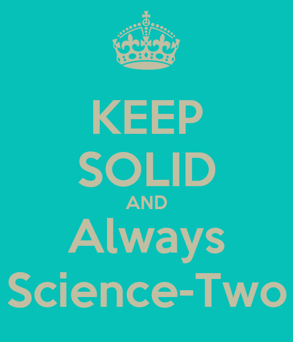 KEEP SOLID AND Always Science-Two
