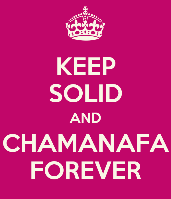 KEEP SOLID AND CHAMANAFA FOREVER