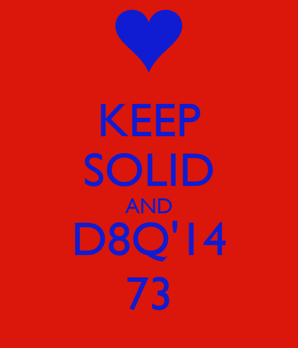 KEEP SOLID AND D8Q'14 73