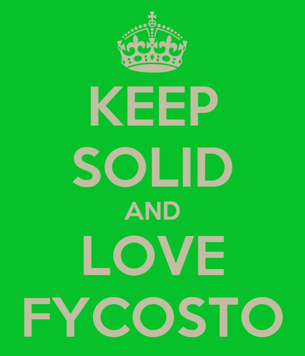 KEEP SOLID AND LOVE FYCOSTO