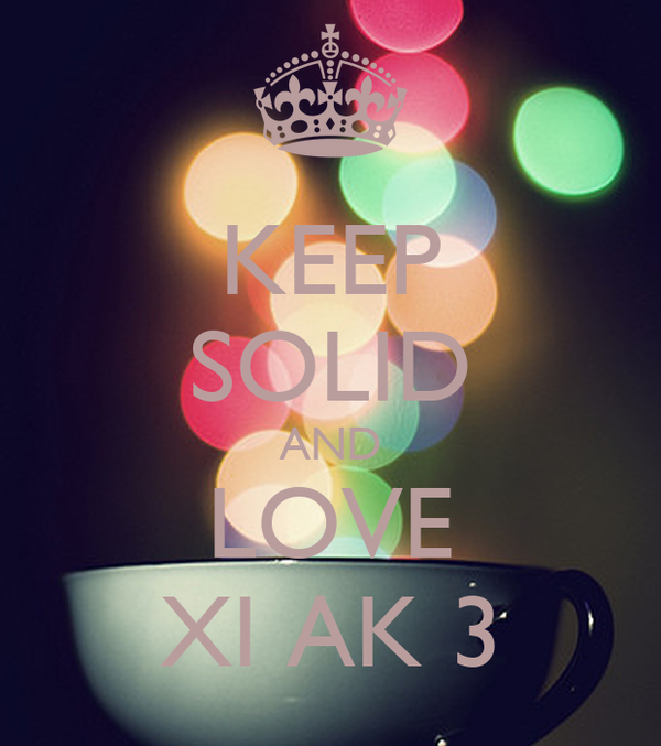 KEEP SOLID AND LOVE XI AK 3