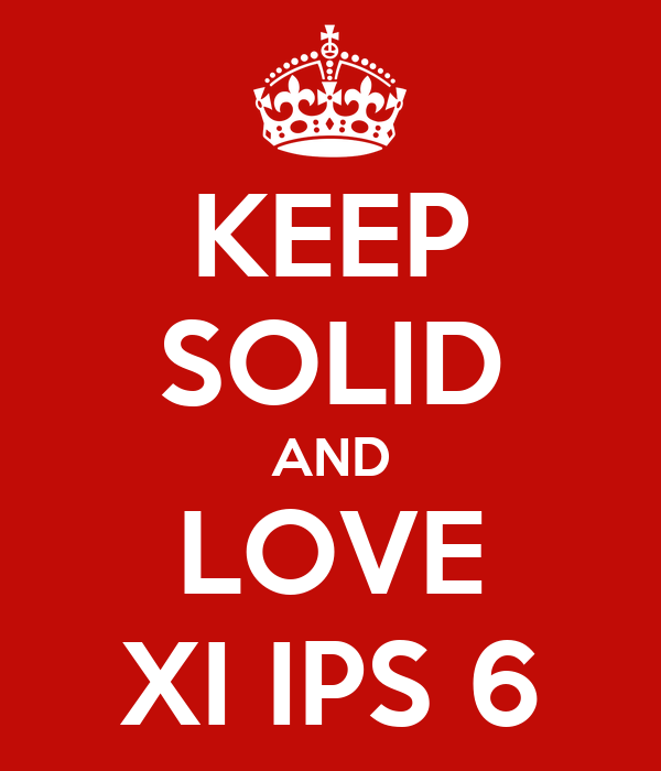 KEEP SOLID AND LOVE XI IPS 6