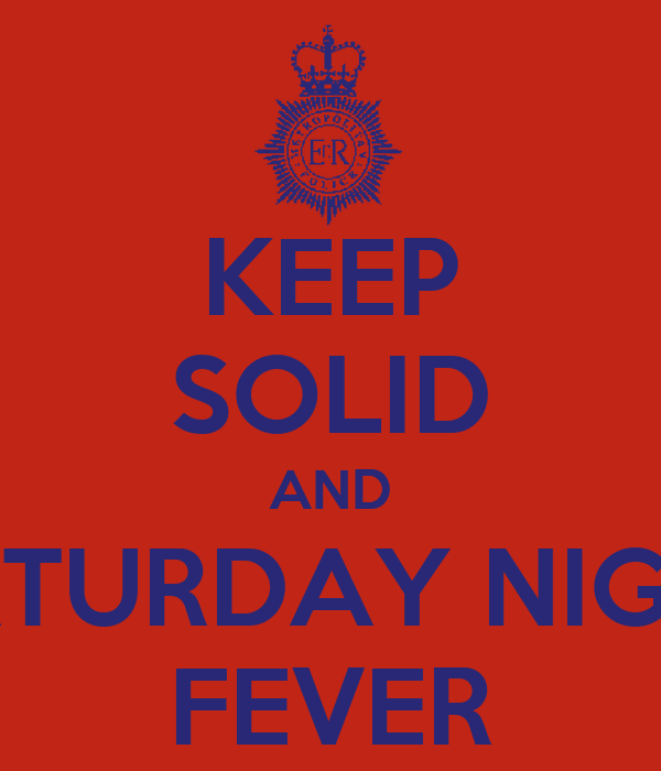 KEEP SOLID AND SATURDAY NIGHT FEVER