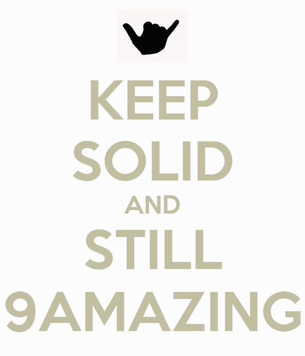 KEEP SOLID AND STILL 9AMAZING