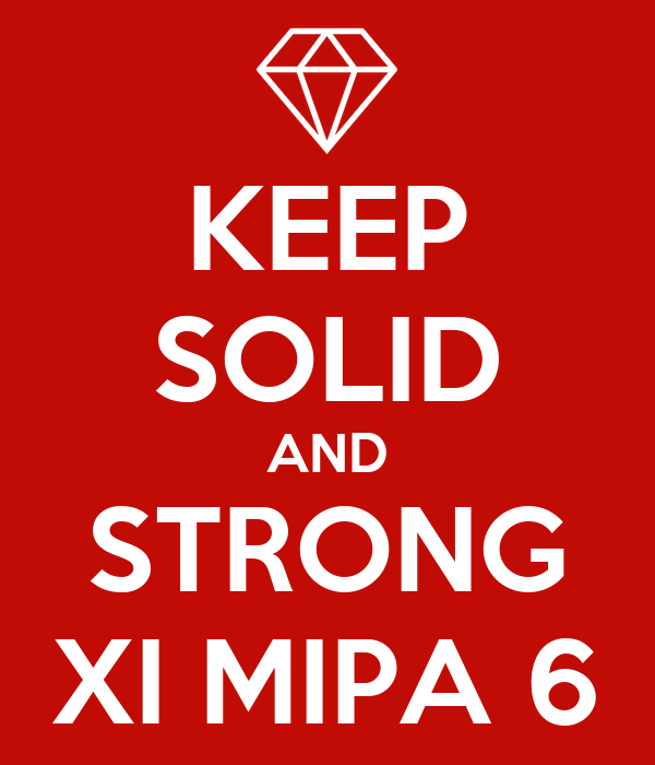 KEEP SOLID AND STRONG XI MIPA 6