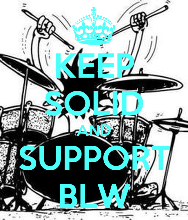 KEEP SOLID AND SUPPORT BLW