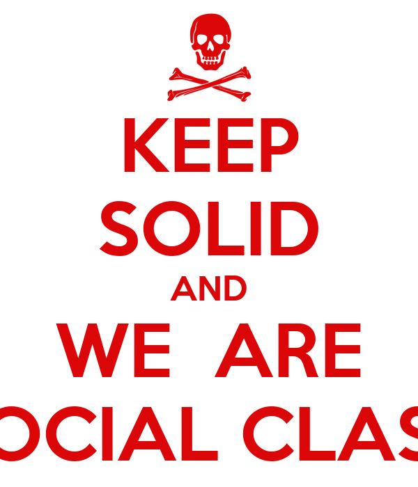 KEEP SOLID AND WE  ARE SOCIAL CLASS
