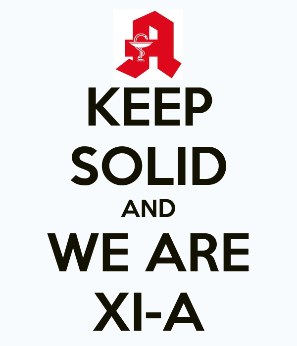 KEEP SOLID AND WE ARE XI-A