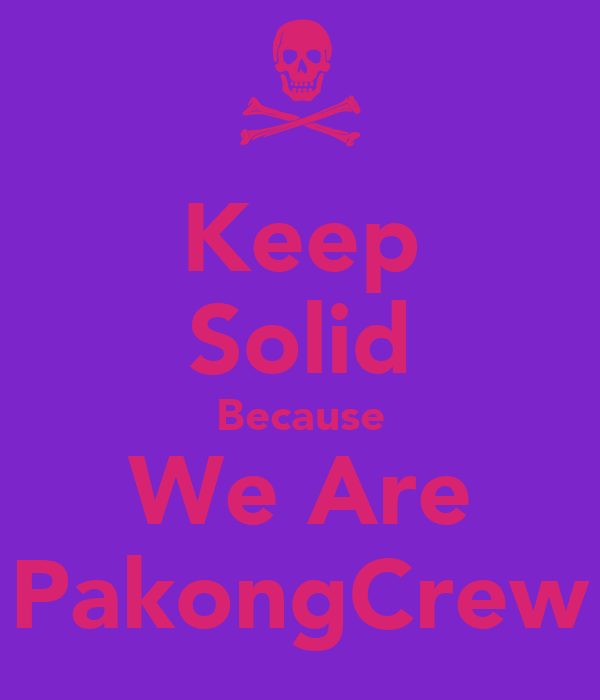 Keep Solid Because We Are PakongCrew
