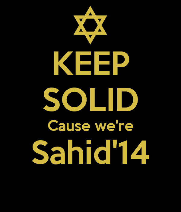 KEEP SOLID Cause we're Sahid'14