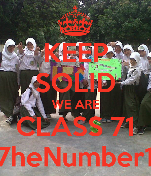 KEEP SOLID WE ARE CLASS 71 7heNumber1