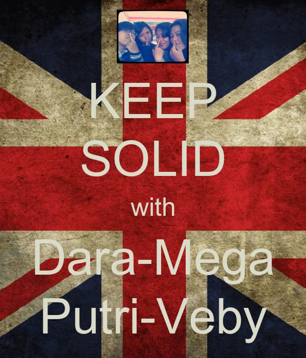 KEEP SOLID with Dara-Mega Putri-Veby