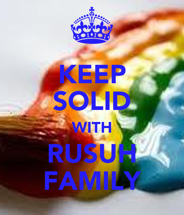 KEEP SOLID WITH RUSUH FAMILY